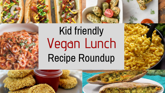 Kid friendly vegan lunch recipe roundup